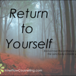 Return to yourself – Underneath our stories there is an inner sanctuary